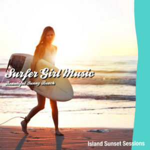 サーフ・ ガール・ミュージックBeautiful Sunny Beach