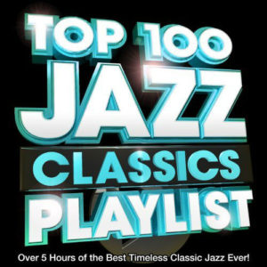top 100 jazz classics playlist
