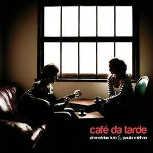 Cafe da Tarde/Demetrius E Paula Mirhan(デメトリウス・エ・パウラ・ミリャン)