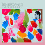 サマーポップ至極の一曲BenBrowningのEvenThoughが素敵すぎて困る